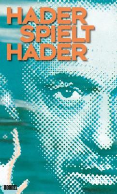 Hader spielt Hader