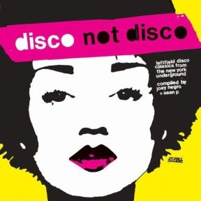 Disco Not Disco - compiled by Joey Negro and Sean P