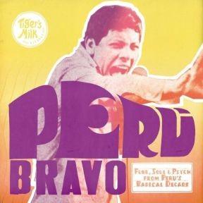 Peru Bravo Funk, Soul & Psyh from Peru's Radica Decade