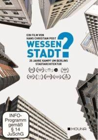 Wessen Stadt? 25 Jahre Kampf um Berlins Stadtarchitektur