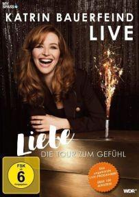 Katrin Bauerfeind Live: Liebe, die Tour zum Gefühl!