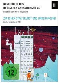Zwischen Staatskunst und Underground: Animationsfilm in der DDR