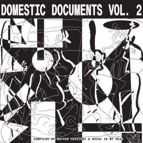 Domestic Documents Vol. 2 (Compiled by Butter Sessions and Noise In My Head)