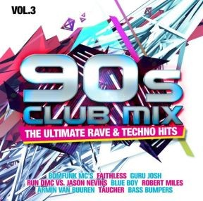 90s Club Mix Vol. 3 - The Ultimative Rave & Techno Hits
