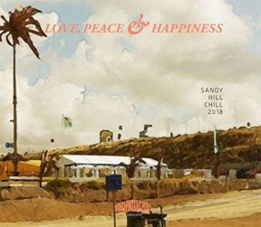 Sandy Hill Chill 2018 - Love, Peace & Happiness