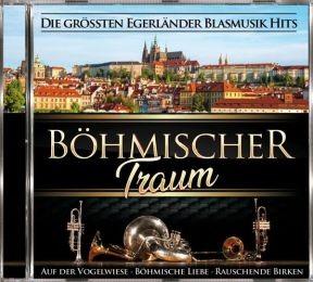 Böhmischer Traum - Die größten Egerländer Blasmusik Hits