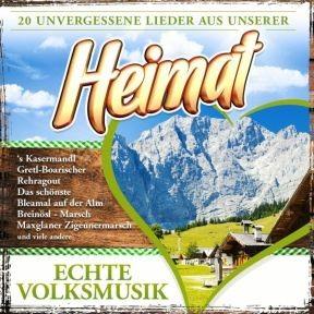 Echte Volksmusik - 20 unvergessene Lieder aus unserer Heimat