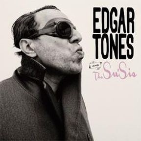 Edgar Tones and the Susis