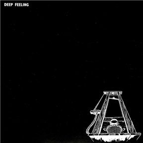 Deep Feeling: The Complete Anthology