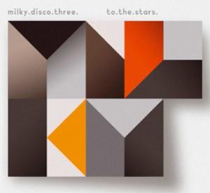 Milky Disco 3 - To The Stars