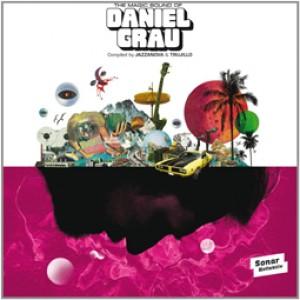 The magic Sound of Daniel Grau Compiled by JAZZANOVA & TRUJILLO