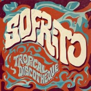 Sofrito: Tropical Discotheque CD