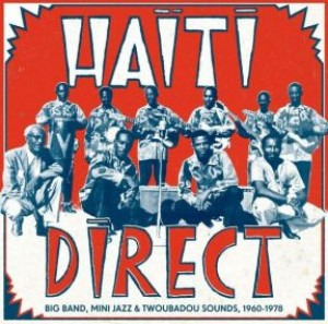 Haiti Direct Big Band, Mini Jazz & Twoubadou Sounds 1960-1978