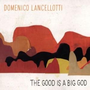 The Good Is A Big God