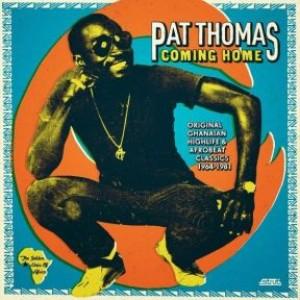 Coming Home: Original Ghanaian Highlife & Afrobeat Classics 1967-1981