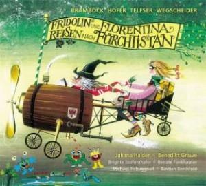 Fridolin und Florentina reisen nach Fürchtistan