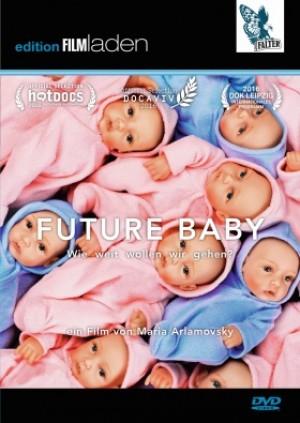 Future Baby: Wie weit wollen wir gehen?