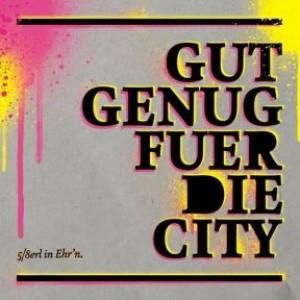 Gut genug für die City (Reissue)