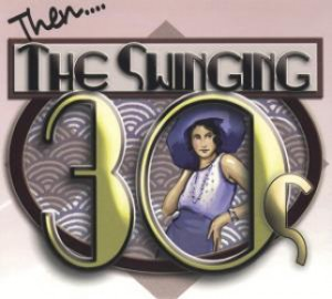 Then..The Swinging Thirties