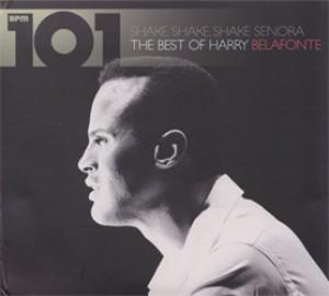 Shake, Shake, Shake Senora: The Best of Harry Belafonte