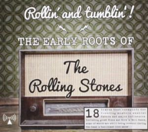 The Early Roots of the Rolling Stones Rollin' and Tumblin'!