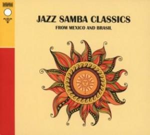 Jazz Samba Classics from Mexico and Brasil