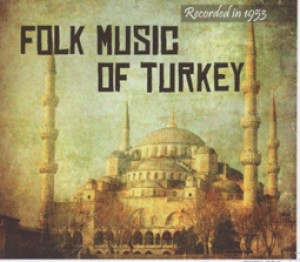 Folk of Turkey - Recorded in 1953