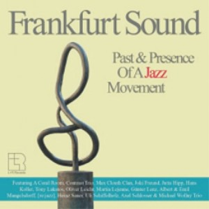 Frankfurt Sound Past & Presence of a Jazz Movement