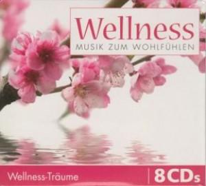 Wellness Träume  Musik zum Wohlfühlen