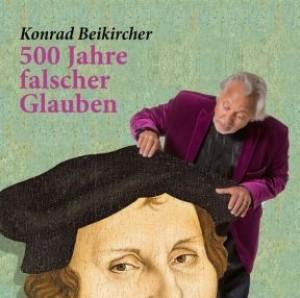 500 Jahre falscher Glaube