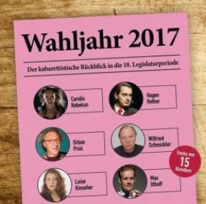 Wahljahr 2017: Der kabarettistische Rückblick in die 18. Legislaturperiode