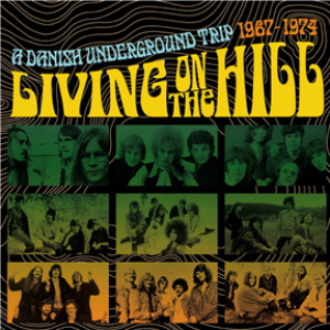 Living on the Hill: A Danish Underground Trip 1967-1974