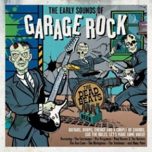 The Early Sounds Of Garage Rock