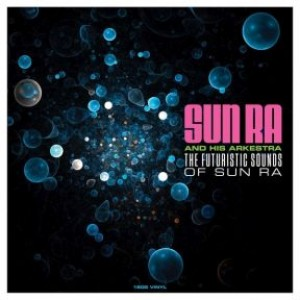 The Futuristic Sounds Of Sun Ra (180g Vinyl)