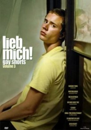 Lieb Mich: Gay Shorts Volume 3