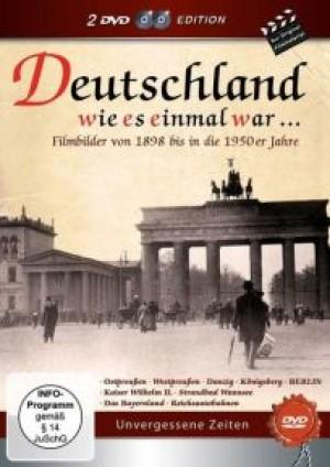 Deutschland wie es einmal war: Filmbilder 1898 bis 1950er Jahre