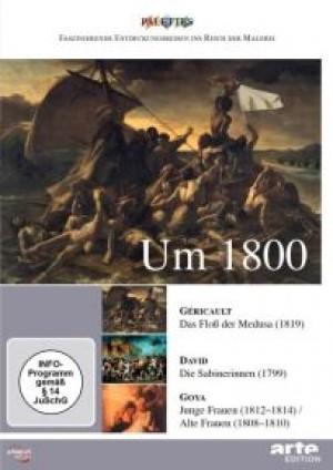 Um 1800: Gericault / David / Goya