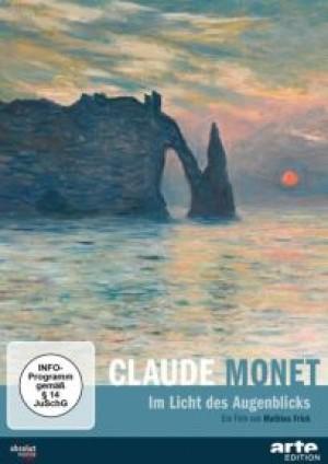 Claude Monet: Im Licht des Augenblicks
