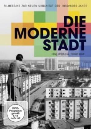 Die moderne Stadt: 6 Filmessays
