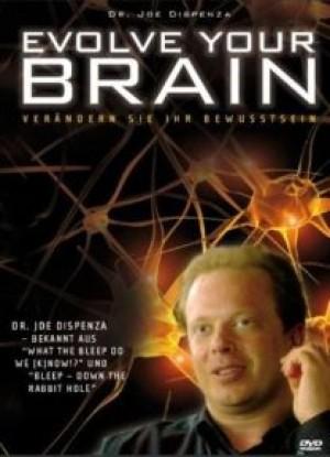 Evolve your Brain: Verändern Sie Ihr Bewusstsein
