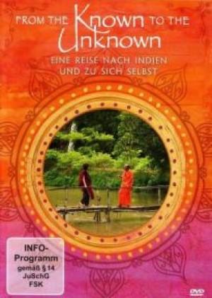 From the Known to the Unknown :Eine Reise nach Indien und zu sich selbst