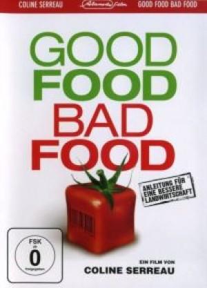 Good Food, Bad Food: Anleitung für eine bessere Landwirtschaft