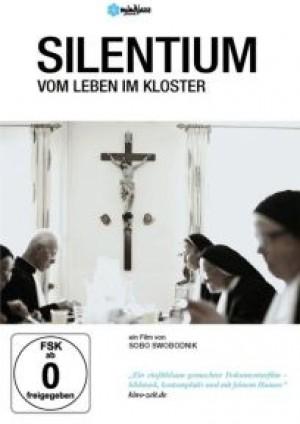 Silentium: Vom Leben im Kloster