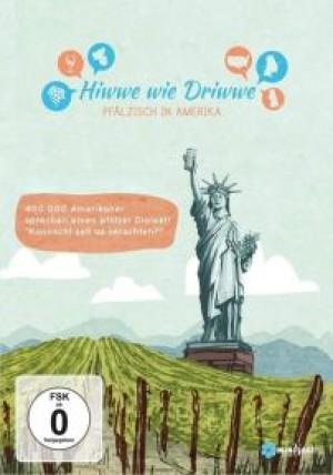 Hiwwe wie Driwwe: Pfälzisch in Amerika