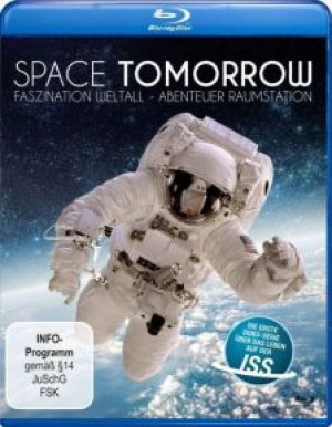 Space Tomorrow: Faszination Weltall, Abenteuer Raumstation