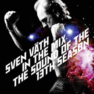 Sven Väth in the Mix: The Sound of the Thirteenth Season