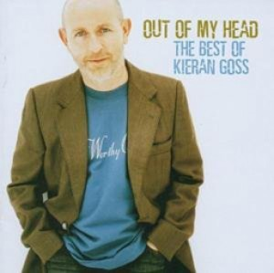 Out of my head - the best of Kieran Goss