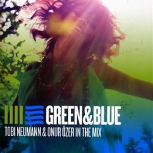 Green & Blue - Tobi Neumann & Onur Özer In The Mix