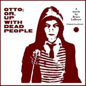 Otto Or, Up With Dead People (Bruce Labruce)