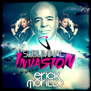 Subliminal Invasion Mixed By Erick Morillo